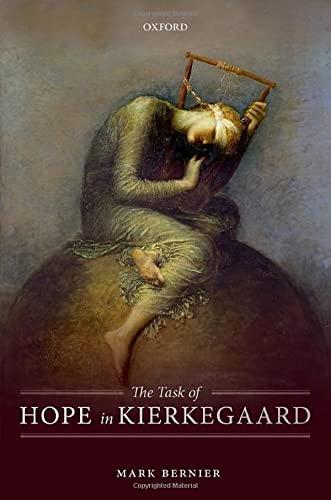 9780198747888: The Task of Hope in Kierkegaard
