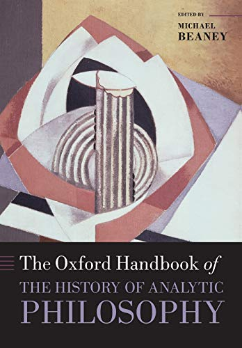 9780198747994: The Oxford Handbook of The History of Analytic Philosophy (Oxford Handbooks)