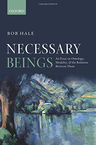 9780198748038: Necessary Beings: An Essay on Ontology, Modality, and the Relations Between Them