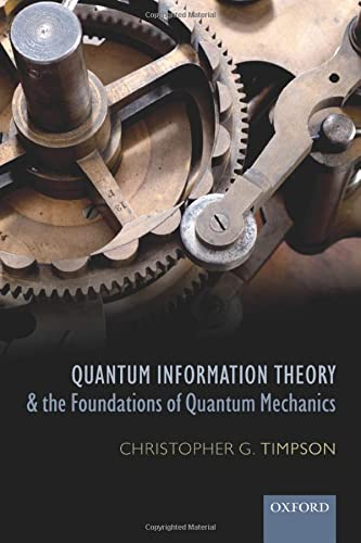9780198748137: Quantum Information Theory and the Foundations of Quantum Mechanics