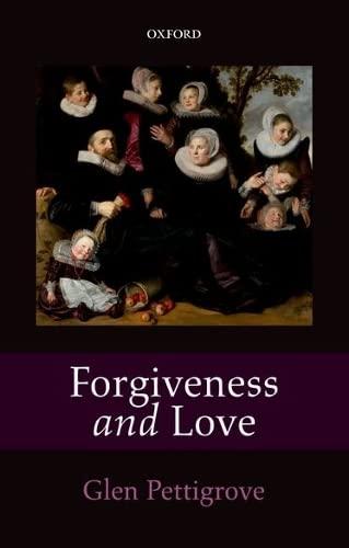 9780198748199: Forgiveness and Love