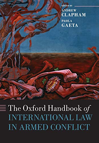 9780198748304: The Oxford Handbook of International Law in Armed Conflict
