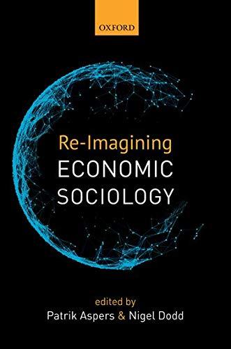 9780198748465: Re-Imagining Economic Sociology