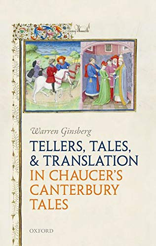Tellers, Tales, and Translation in Chaucer's Canterbury Tales.: GINSBERG, W.,