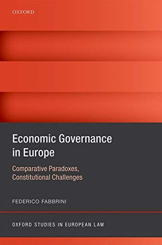 9780198749134: Economic Governance in Europe: Comparative Paradoxes, Constitutional Challenges (Oxford Studies in European Law)