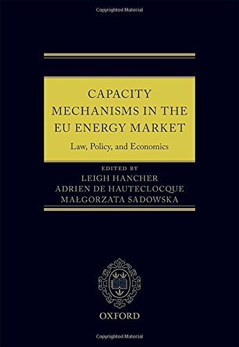 9780198749257: Capacity Mechanisms in EU Energy Markets: Law, Policy, and Economics