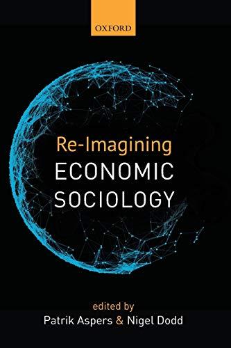 9780198749769: Re-Imagining Economic Sociology