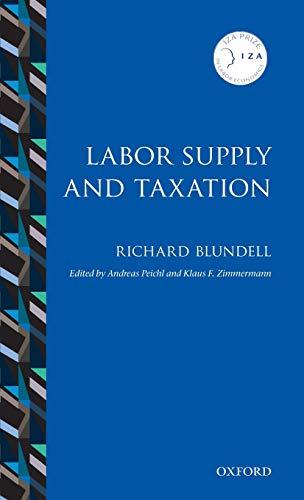 9780198749806: Labor Supply and Taxation (IZA Prize in Labor Economics)