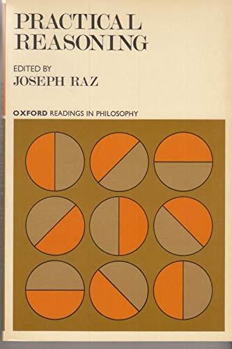 9780198750413: Practical Reasoning (Readings in Philosophy)