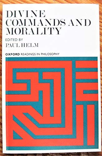 9780198750499: Divine Commands and Morality (Oxford Readings in Philosophy)