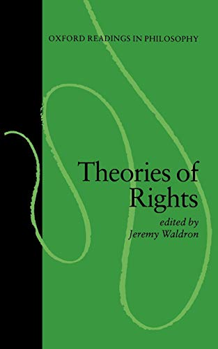 9780198750635: Theories of Rights (Oxford Readings in Philosophy)