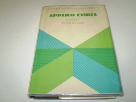 9780198750857: Applied Ethics (Readings in Philosophy)