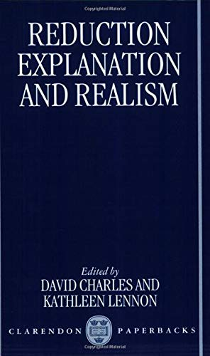 9780198751311: Reduction, Explanation, and Realism (Clarendon Paperbacks)