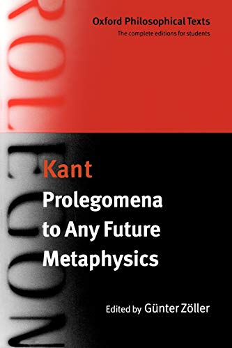 9780198751519: Prolegomena to Any Future Metaphysics: with two early reviews of the Critique of Reason (Oxford Philosophical Texts)