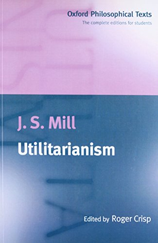9780198751632: Utilitarianism (Oxford Philosophical Texts)