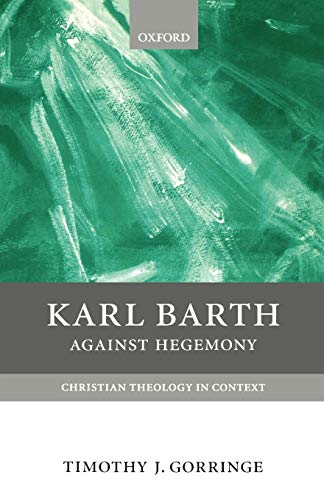 9780198752479: Karl Barth: Against Hegemony (Christian Theology in Context)