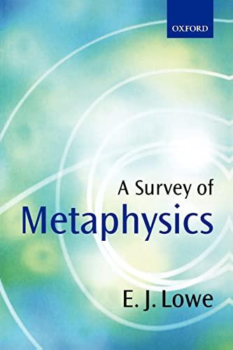 A Survey of Metaphysics.: LOWE, E. J.,
