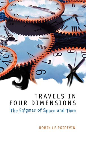 9780198752547: Travels in Four Dimensions: The Enigmas of Space and Time