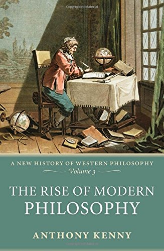9780198752769: The Rise of Modern Philosophy: A New History of Western Philosophy, Volume 3: New History of Western Philosophy v. 3