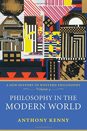 9780198752790: Philosophy in the Modern World: A New History of Western Philosophy, Volume 4