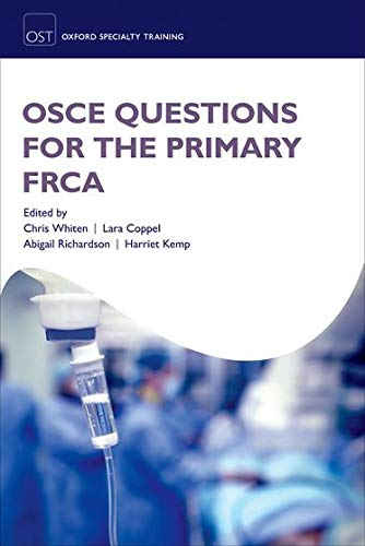 9780198753063: OSCE Questions for the Primary FRCA (Oxford Specialty Training: Revision Texts)