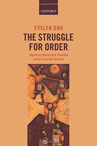 9780198753315: The Struggle for Order: Hegemony, Hierarchy, and Transition in Post-Cold War East Asia