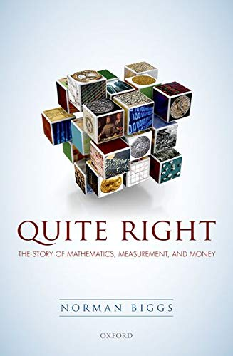 9780198753353: Quite Right: The Story of Mathematics, Measurement and Money