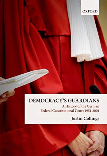 9780198753377: Democracy's Guardians: A History of the German Federal Constitutional Court, 1951-2001