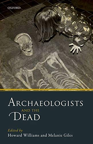 9780198753537: Archaeologists and the Dead