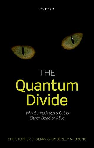 9780198754077: The Quantum Divide: Why Schrodinger's Cat is Either Dead or Alive