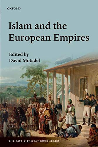 9780198754343: Islam and the European Empires