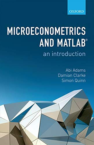 Microeconometrics and MATLAB: An Introduction: Adams, Abi