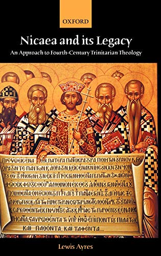 Nicaea and its Legacy An Approach to: Ayres, Lewis