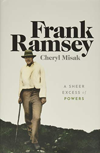 9780198755357: Frank Ramsey: A Sheer Excess of Powers