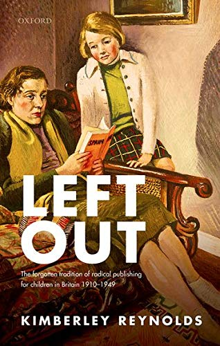 9780198755593: Left Out: The forgotten tradition of radical publishing for children in Britain 1910–1949