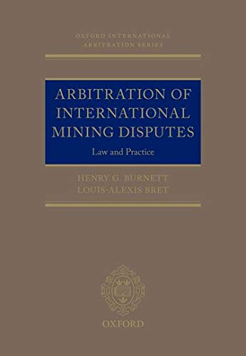 9780198757641: Arbitration of International Mining Disputes: Law and Practice (Oxford International Arbitration Series)