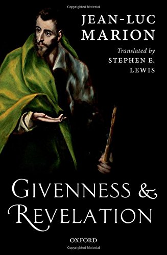 Givenness and Revelation: Jean-Luc Marion (author),