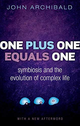 9780198758129: One Plus One Equals One: Symbiosis and the evolution of complex life