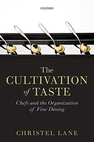 9780198758358: The Cultivation of Taste: Chefs and the Organization of Fine Dining