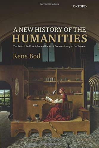 9780198758396: A New History of the Humanities: The Search for Principles and Patterns from Antiquity to the Present