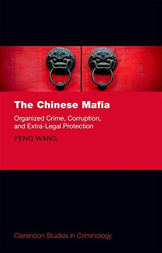 9780198758402: The Chinese Mafia: Organized Crime, Corruption, and Extra-Legal Protection