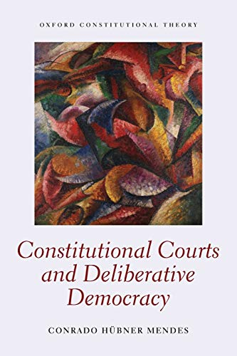9780198759454: Constitutional Courts and Deliberative Democracy (Oxford Constitutional Theory)