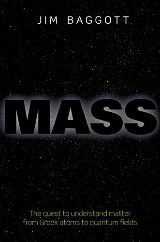 9780198759713: Mass: The quest to understand matter from Greek atoms to quantum fields