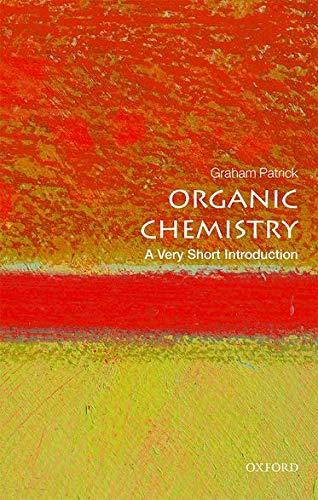 Organic Chemistry: A Very Short Introduction (Very: Patrick, Graham
