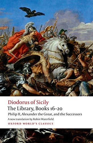 9780198759881: The Library, Books 16-20: Philip II, Alexander the Great, and the Successors (Oxford World's Classics)