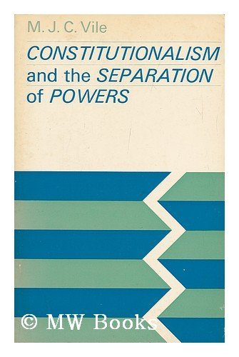9780198760153: Constitutionalism and the Separation of Powers