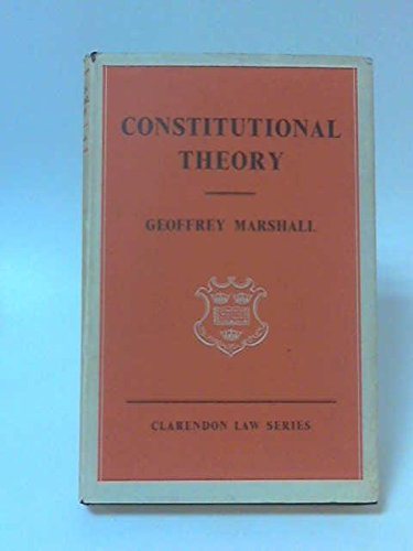 9780198760221: Constitutional Theory (Clarendon Law Series)