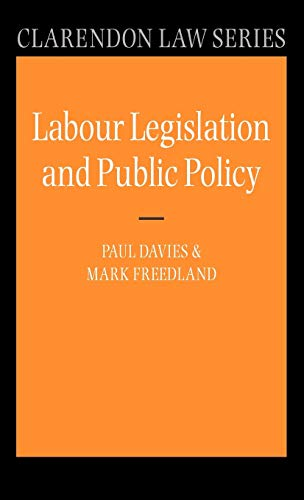 9780198760603: Labour Legislation and Public Policy: A Contemporary History (Clarendon Law Series)