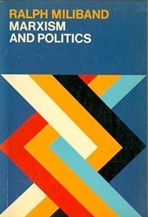 9780198760627: Marxism and Politics (Marxist Introductions)
