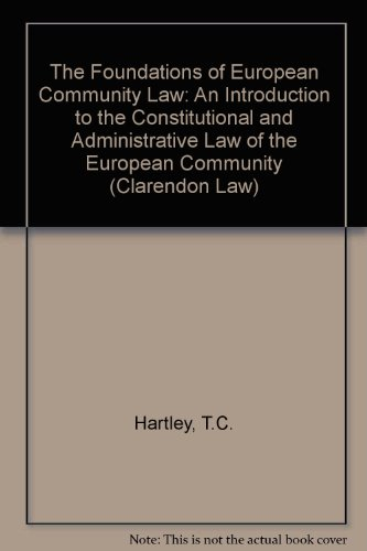 9780198760825: The Foundations of European Community Law: An Introduction to the Constitutional and Administrative Law of the European Community (Clarendon Law Series)